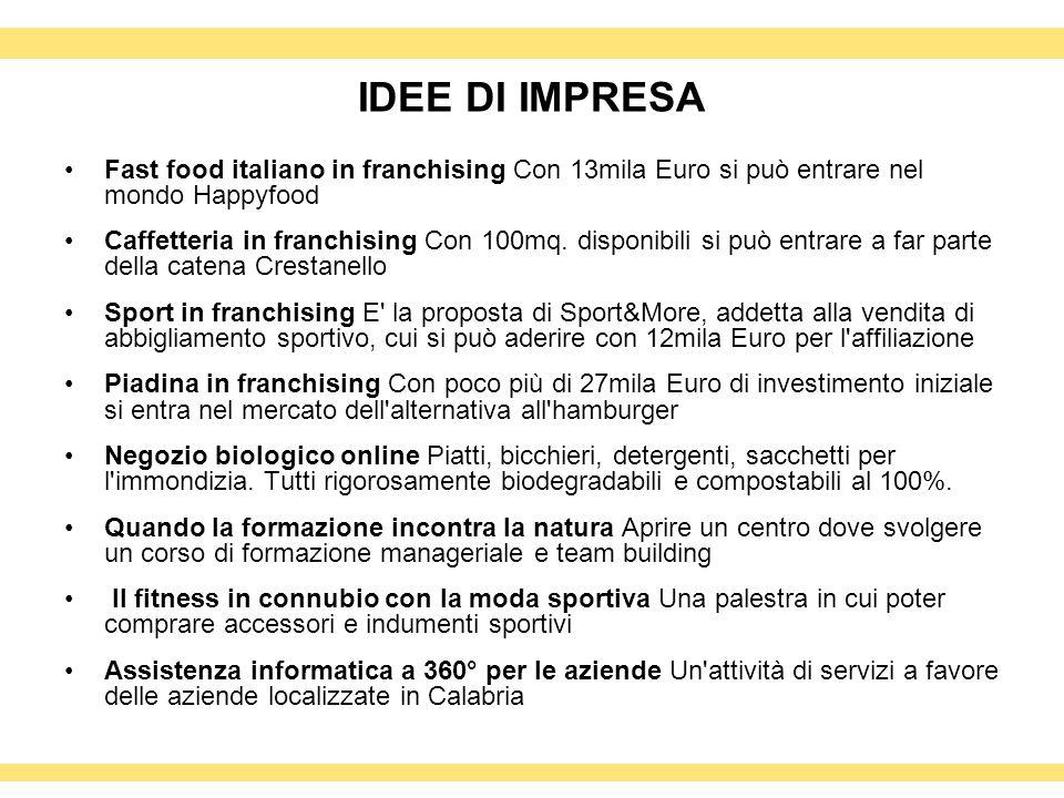 IDEE DI IMPRESA Fast food italiano in franchising Con 13mila Euro si può entrare nel mondo Happyfood Caffetteria in franchising Con 100mq. disponibili