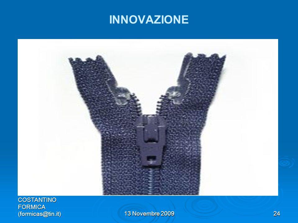 COSTANTINO FORMICA (formicas@tin.it)13 Novembre 200924 INNOVAZIONE