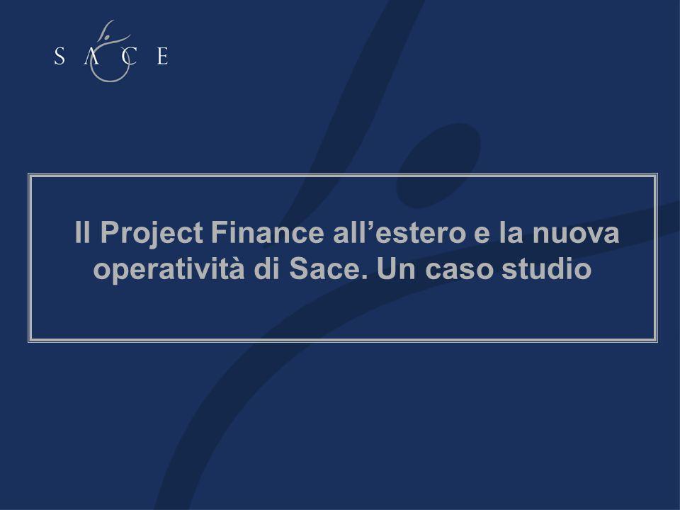 Il Project Finance allestero e la nuova operatività di Sace. Un caso studio