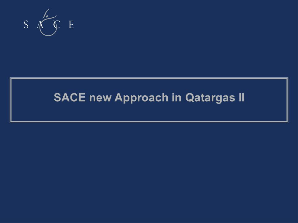 SACE new Approach in Qatargas II