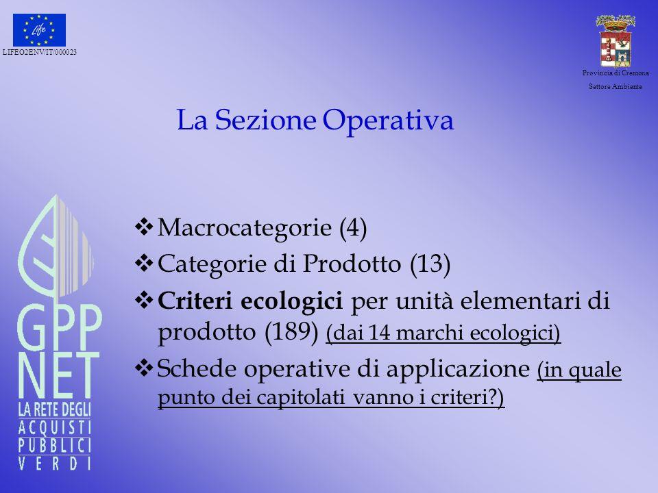 LIFEO2ENV/IT/000023 Provincia di Cremona Settore Ambiente La Sezione Operativa Macrocategorie (4) Categorie di Prodotto (13) Criteri ecologici per uni