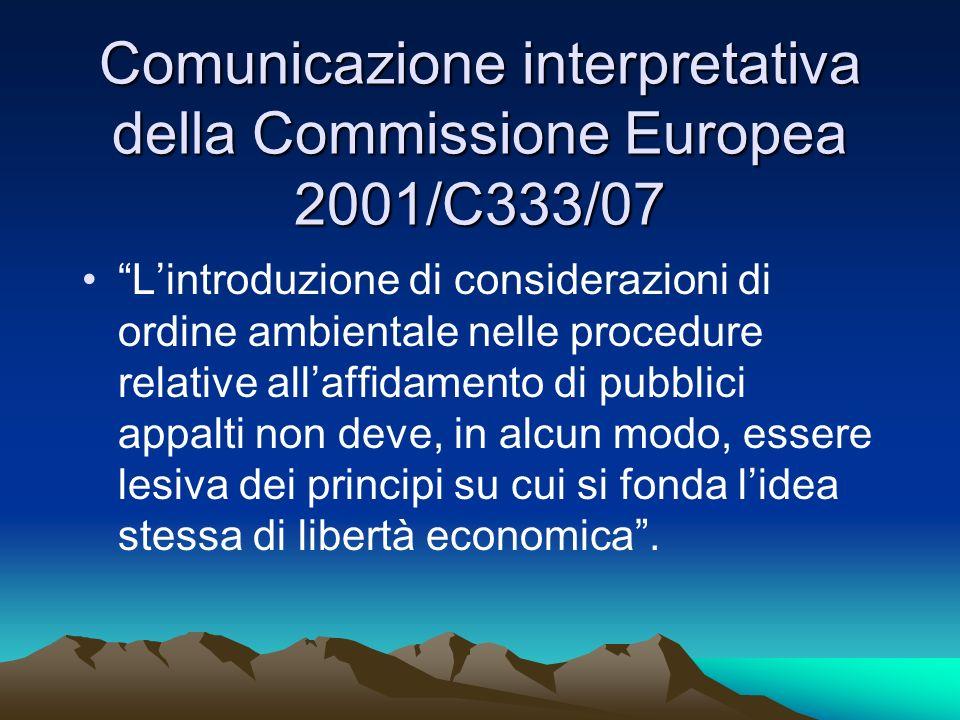 Comunicazione interpretativa della Commissione Europea 2001/C333/07 Lintroduzione di considerazioni di ordine ambientale nelle procedure relative alla
