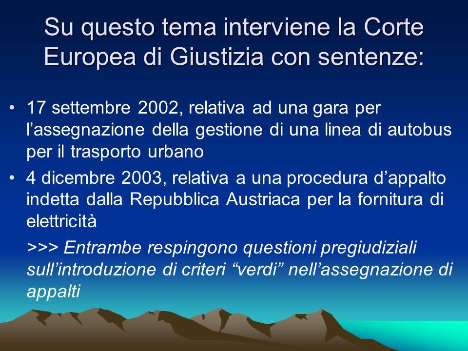 Su questo tema interviene la Corte Europea di Giustizia con sentenze: 17 settembre 2002, relativa ad una gara per lassegnazione della gestione di una