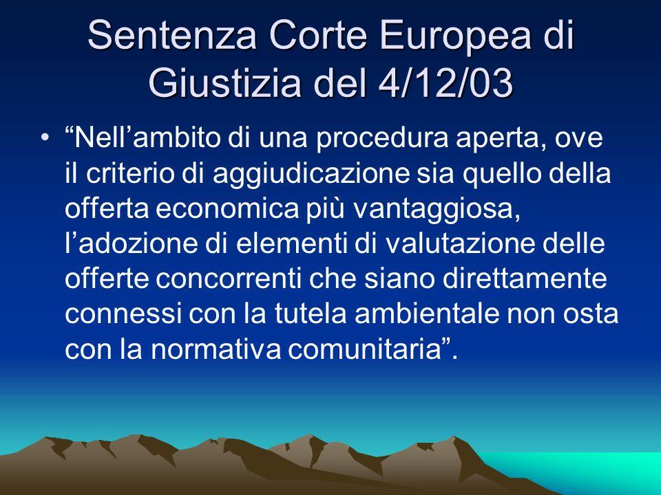 Sentenza Corte Europea di Giustizia del 4/12/03 Nellambito di una procedura aperta, ove il criterio di aggiudicazione sia quello della offerta economi