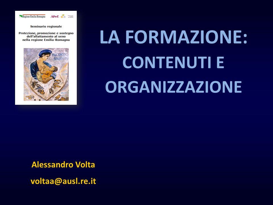 Alessandro Volta voltaa@ausl.re.it LA FORMAZIONE: CONTENUTI E ORGANIZZAZIONE