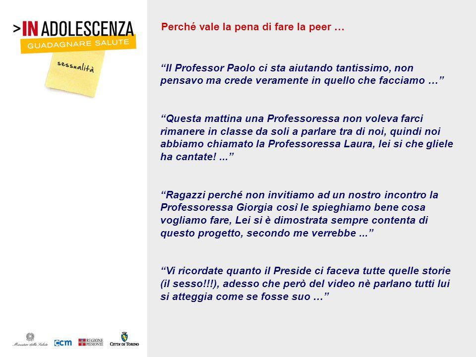 Perché vale la pena di fare la peer … Il Professor Paolo ci sta aiutando tantissimo, non pensavo ma crede veramente in quello che facciamo … Questa ma