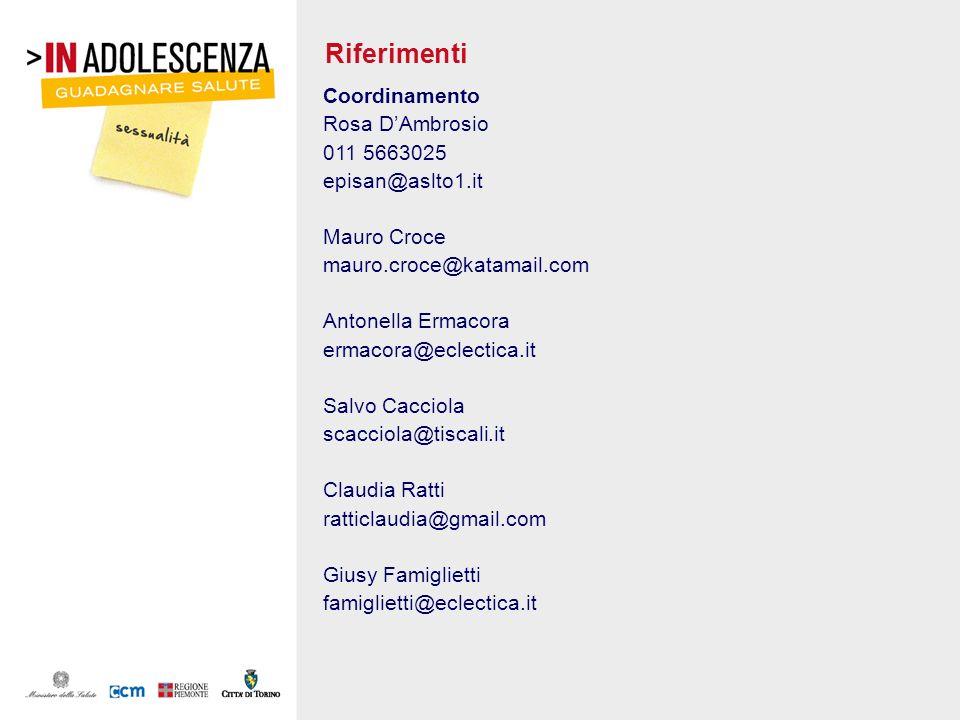 Riferimenti Coordinamento Rosa DAmbrosio 011 5663025 episan@aslto1.it Mauro Croce mauro.croce@katamail.com Antonella Ermacora ermacora@eclectica.it Sa