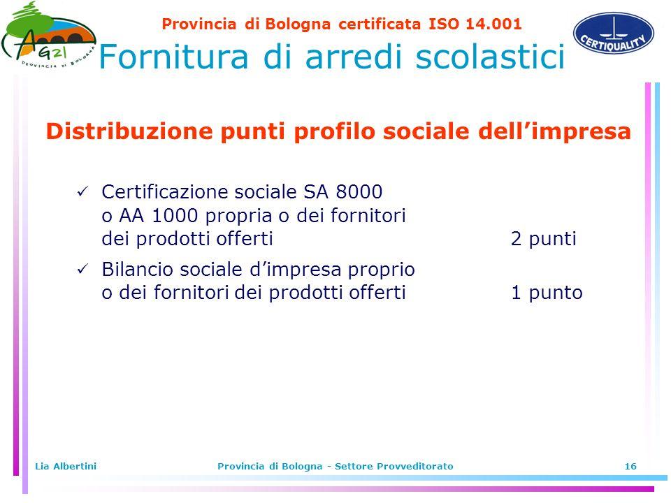 Provincia di Bologna certificata ISO 14.001 Lia AlbertiniProvincia di Bologna - Settore Provveditorato16 Fornitura di arredi scolastici Distribuzione