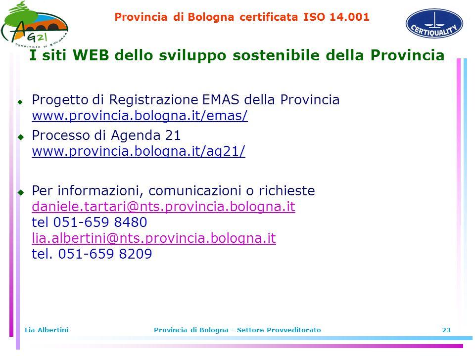 Provincia di Bologna certificata ISO 14.001 Lia AlbertiniProvincia di Bologna - Settore Provveditorato23 I siti WEB dello sviluppo sostenibile della P