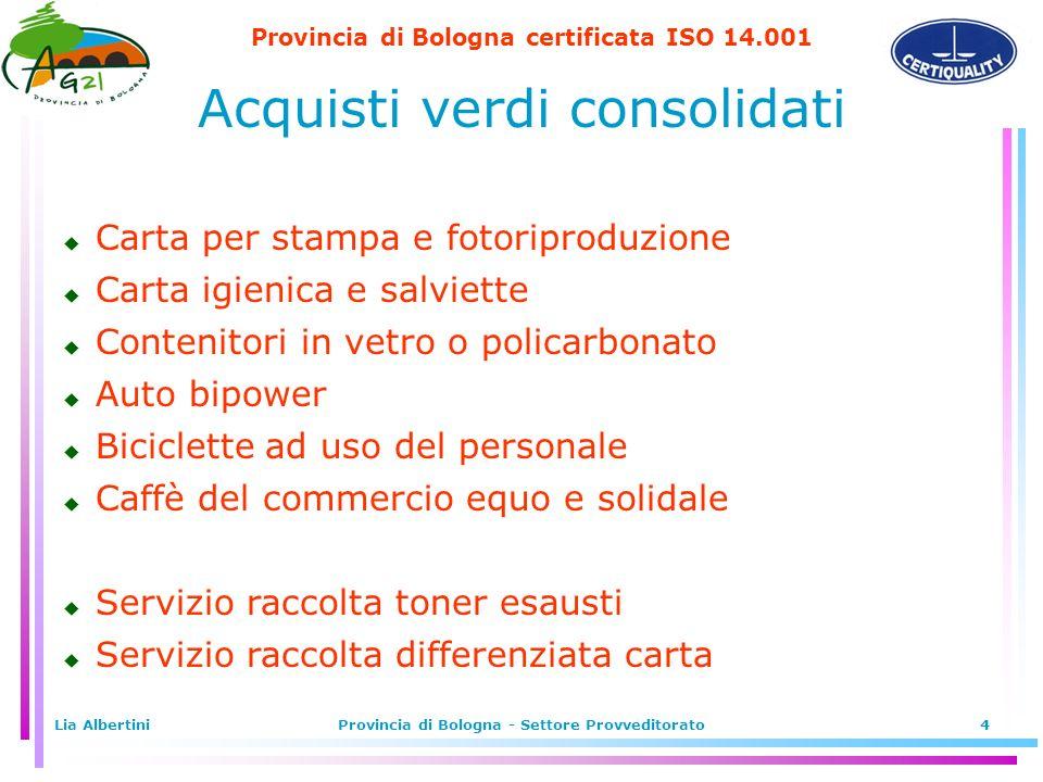 Provincia di Bologna certificata ISO 14.001 Lia AlbertiniProvincia di Bologna - Settore Provveditorato4 Carta per stampa e fotoriproduzione Carta igie