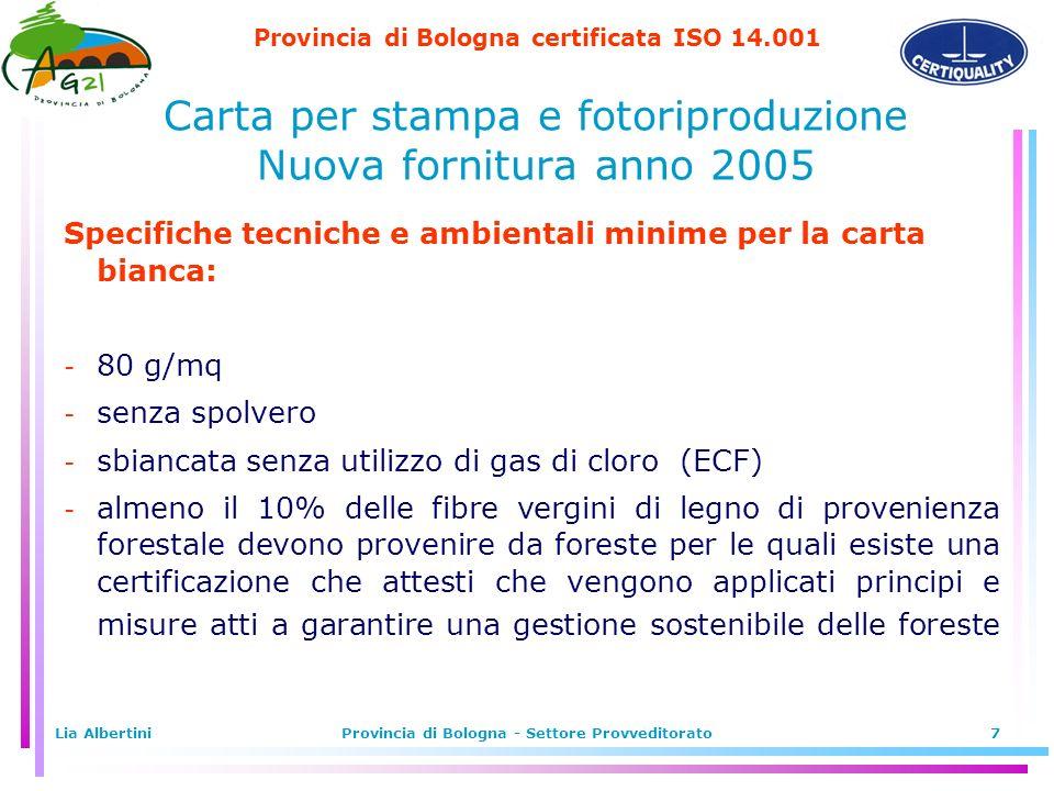 Provincia di Bologna certificata ISO 14.001 Lia AlbertiniProvincia di Bologna - Settore Provveditorato7 Specifiche tecniche e ambientali minime per la