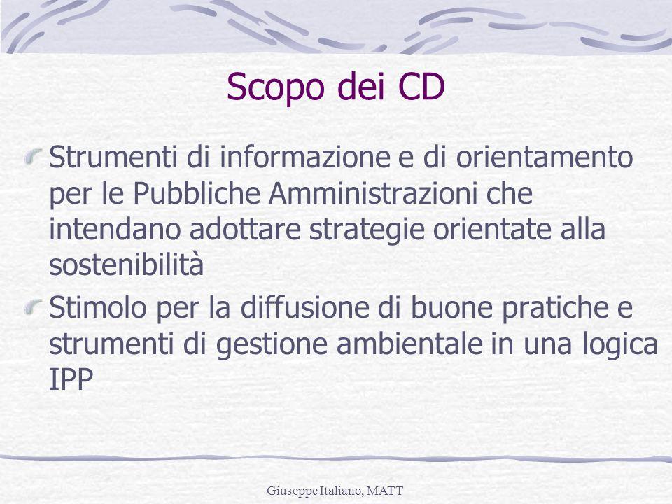 Giuseppe Italiano, MATT Scopo dei CD Strumenti di informazione e di orientamento per le Pubbliche Amministrazioni che intendano adottare strategie ori