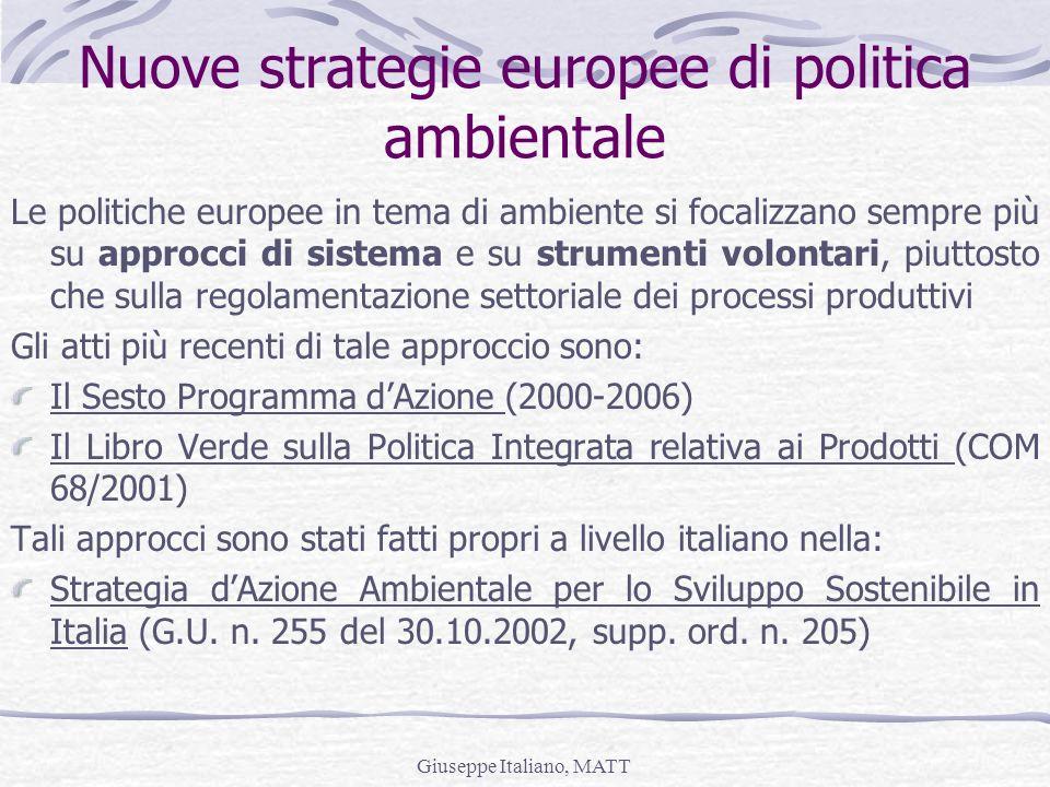 Giuseppe Italiano, MATT Nuove strategie europee di politica ambientale Le politiche europee in tema di ambiente si focalizzano sempre più su approcci