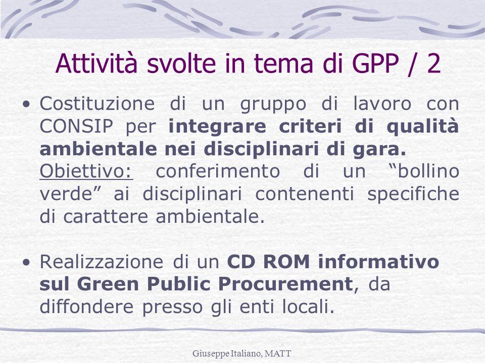Giuseppe Italiano, MATT Attività svolte in tema di GPP / 2 Costituzione di un gruppo di lavoro con CONSIP per integrare criteri di qualità ambientale
