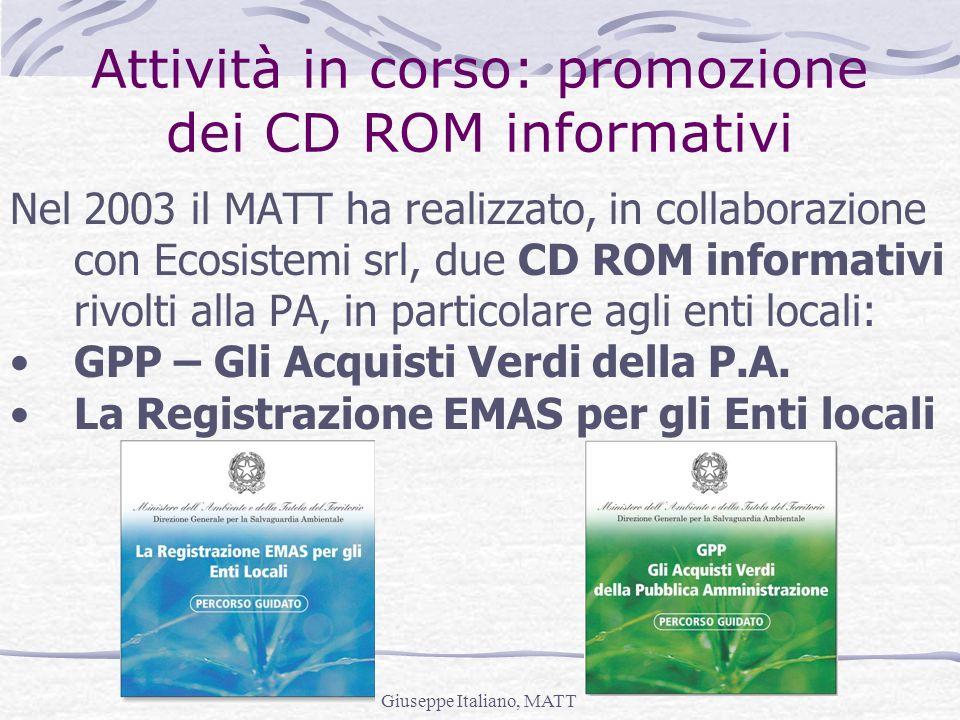 Giuseppe Italiano, MATT Attività in corso: promozione dei CD ROM informativi Nel 2003 il MATT ha realizzato, in collaborazione con Ecosistemi srl, due