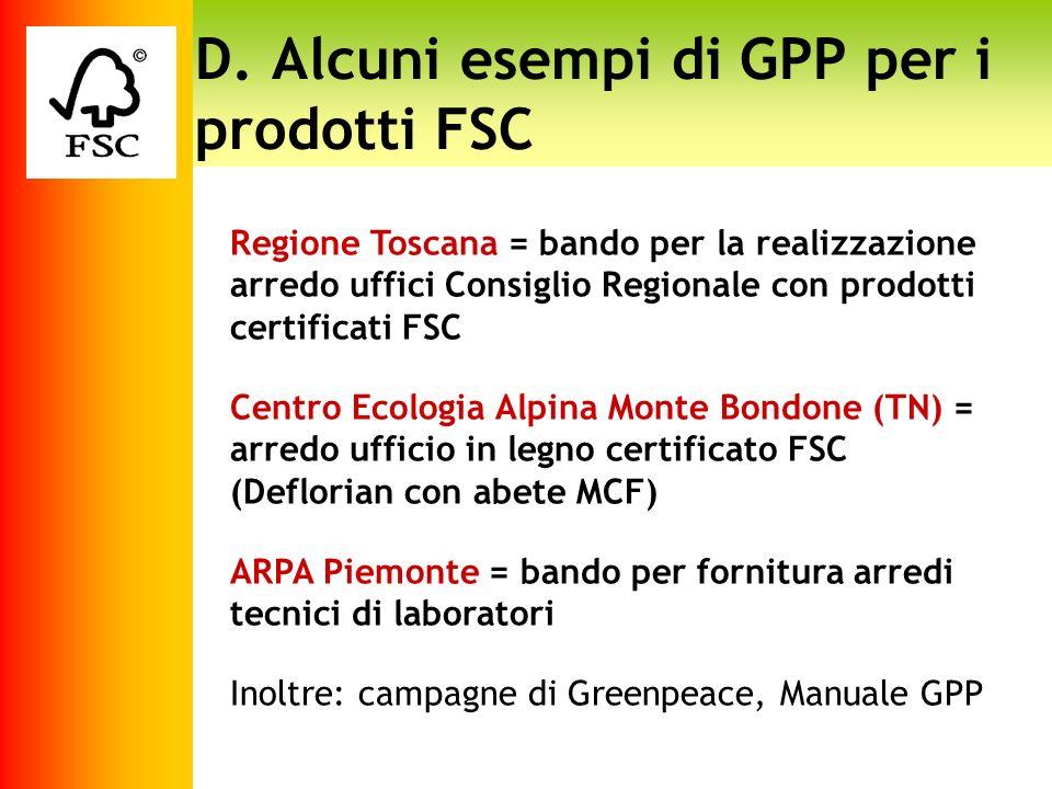 D. Alcuni esempi di GPP per i prodotti FSC Regione Toscana = bando per la realizzazione arredo uffici Consiglio Regionale con prodotti certificati FSC
