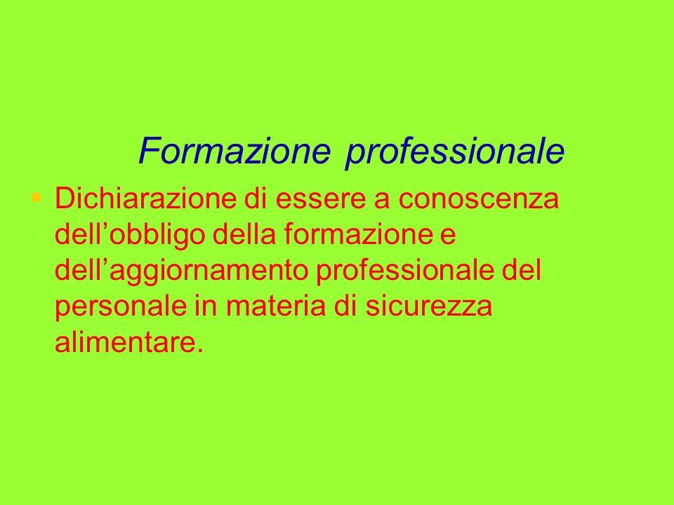 Formazione professionale Dichiarazione di essere a conoscenza dellobbligo della formazione e dellaggiornamento professionale del personale in materia