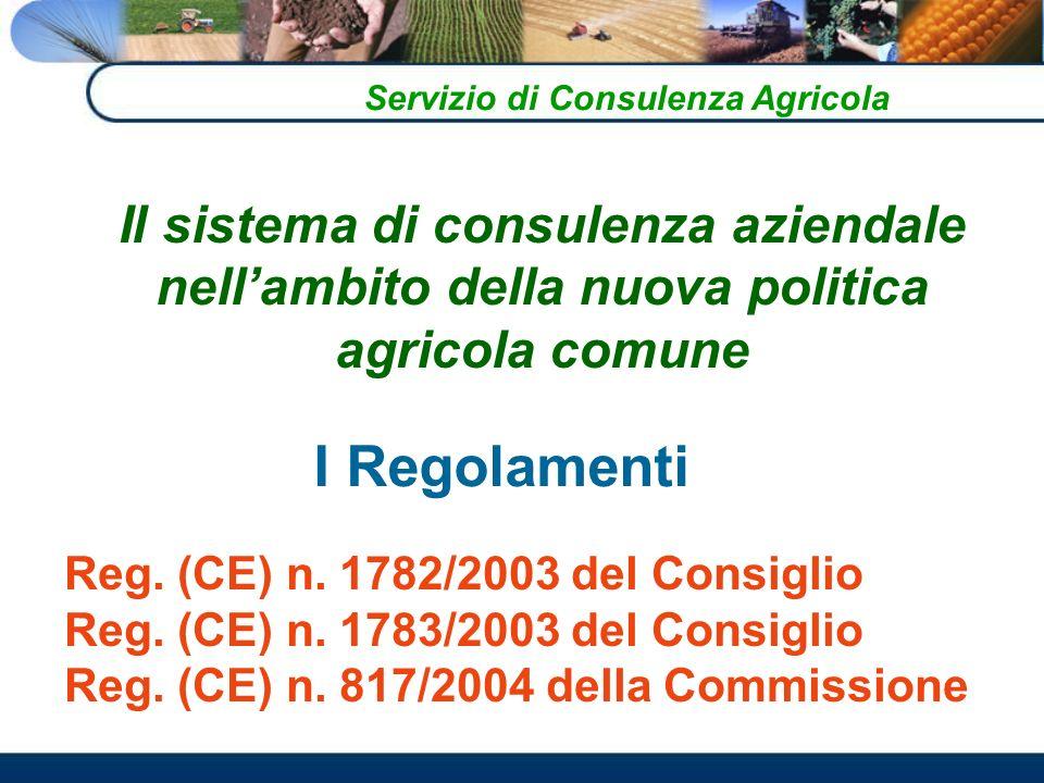 Il sistema di consulenza aziendale nellambito della nuova politica agricola comune Servizio di Consulenza Agricola Reg.