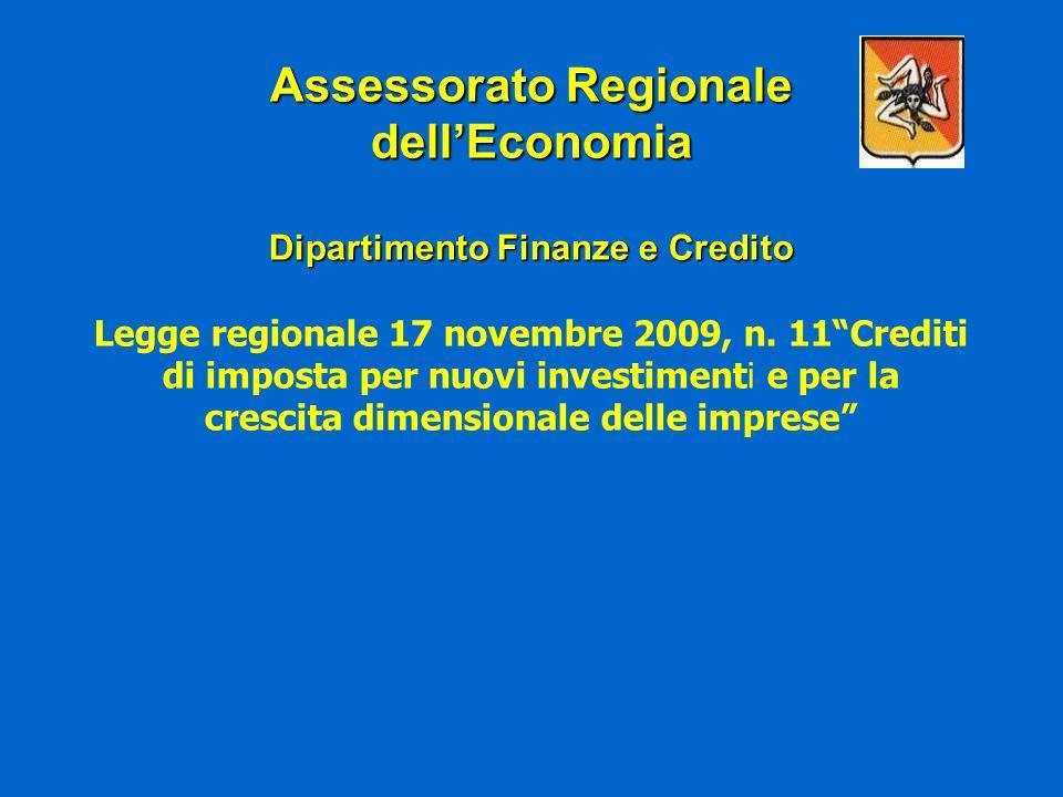 Assessorato Regionale dellEconomia Dipartimento Finanze e Credito Assessorato Regionale dellEconomia Dipartimento Finanze e Credito Legge regionale 17 novembre 2009, n.