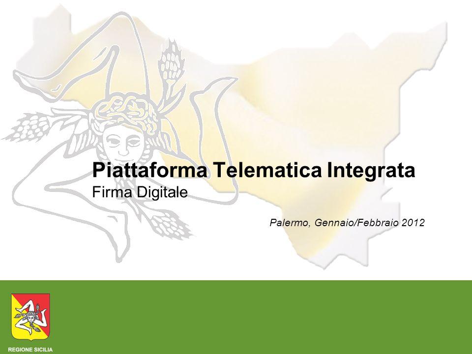 2 Sistema di Firma Elettronica - Regione Siciliana Firma Digitale: Principi generali e Normativa di riferimento