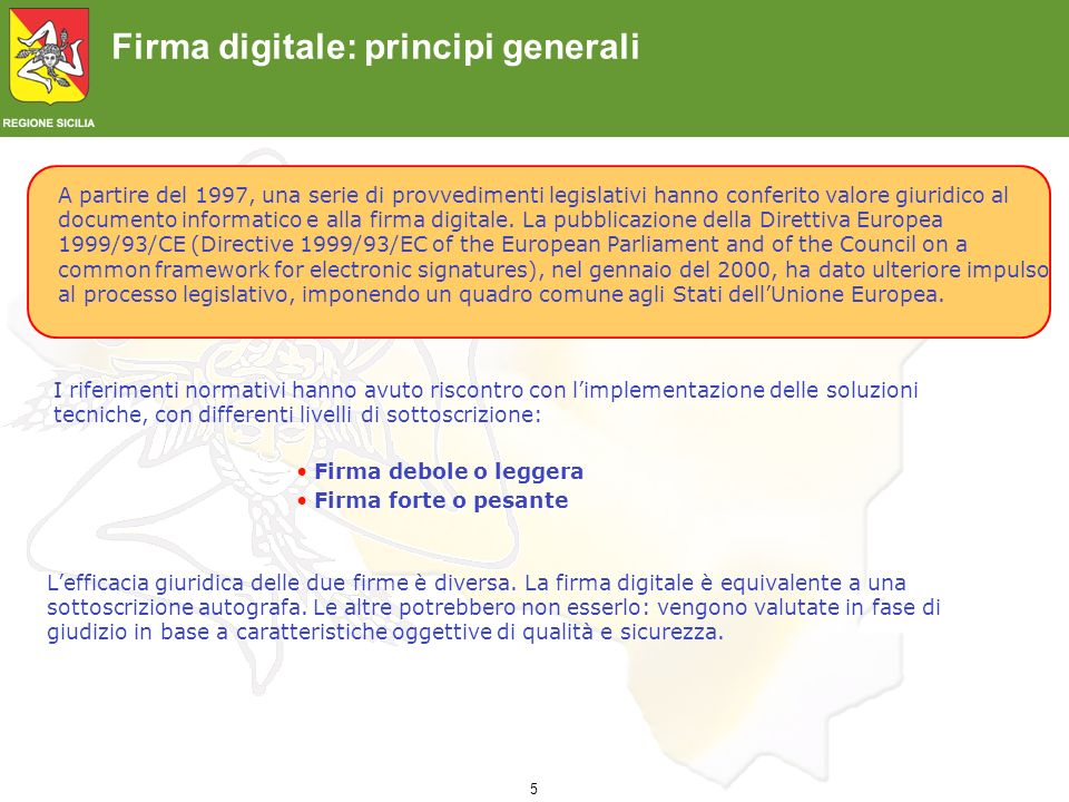 Certificati Digitali Tutti i certificati devono essere conformi allo standard X.509 version 3 Il certificato digitale è un documento elettronico che, oltre a contenere i dati essenziali dell intestatario, contiene la sua chiave pubblica.