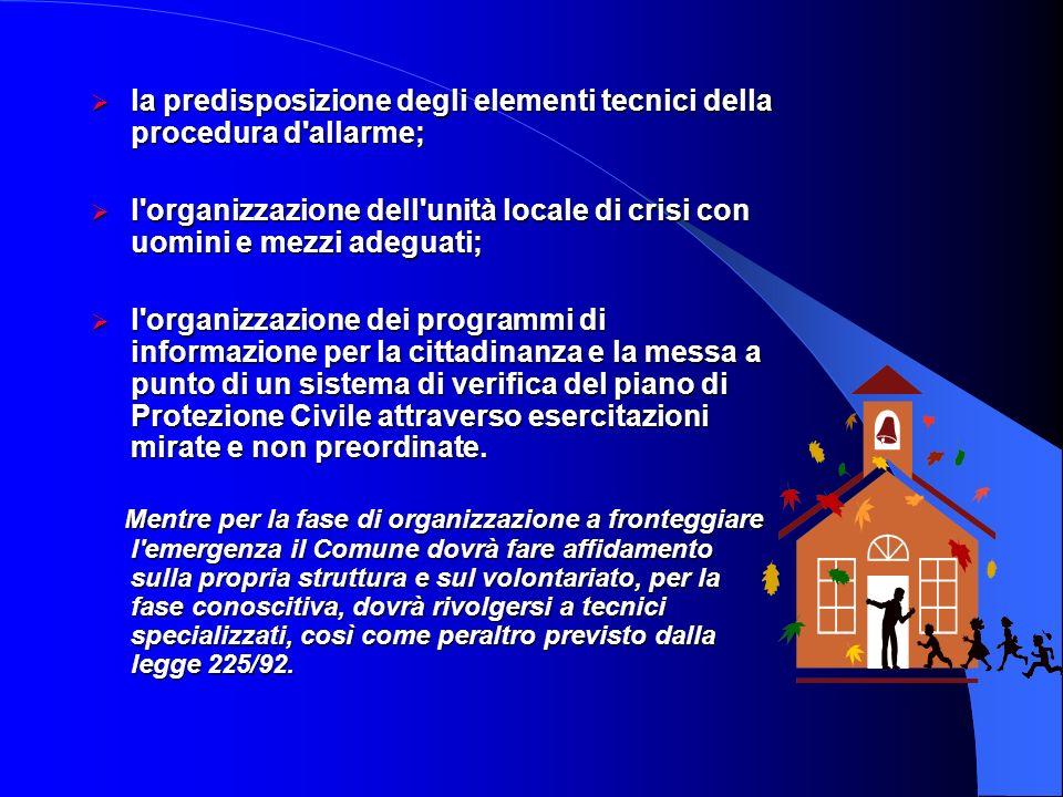 L'analisi dei punti prima elencati definisce le linee della pianificazione comunale di emergenza che si può scindere in due fasi che, se pur distinte,