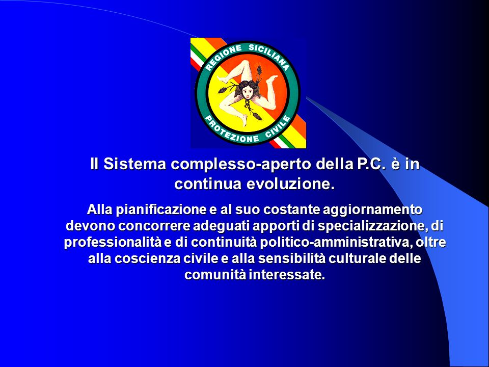 Le linee guida di pianificazione in Sicilia Il Dipartimento Regionale di P.C. della Sicilia sta mettendo a punto le linee guida della pianificazione p