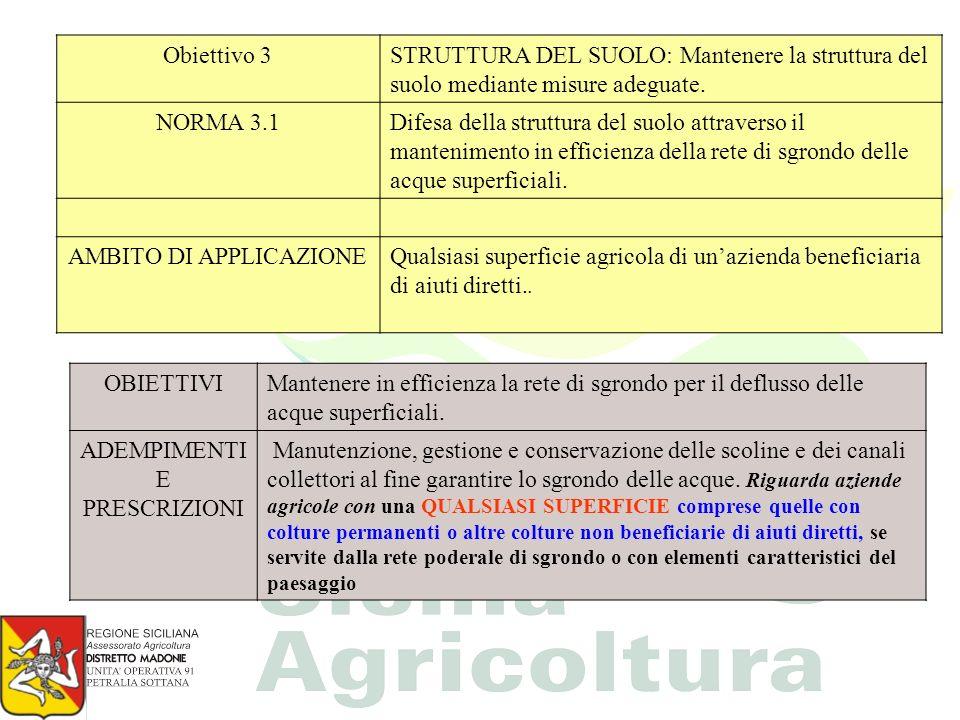 Obiettivo 3STRUTTURA DEL SUOLO: Mantenere la struttura del suolo mediante misure adeguate. NORMA 3.1Difesa della struttura del suolo attraverso il man