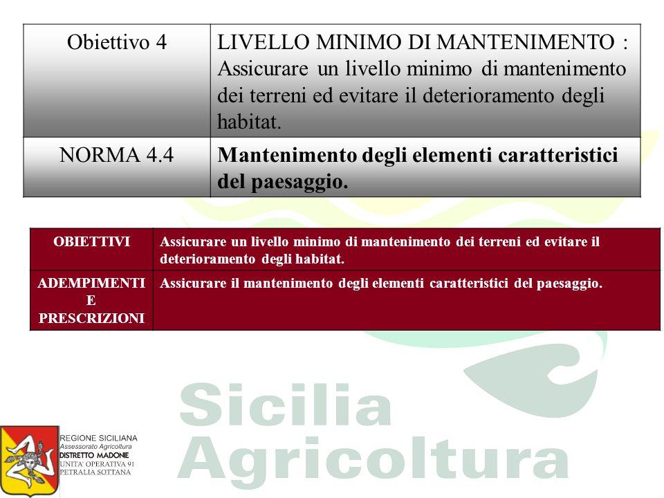 Obiettivo 4LIVELLO MINIMO DI MANTENIMENTO : Assicurare un livello minimo di mantenimento dei terreni ed evitare il deterioramento degli habitat. NORMA