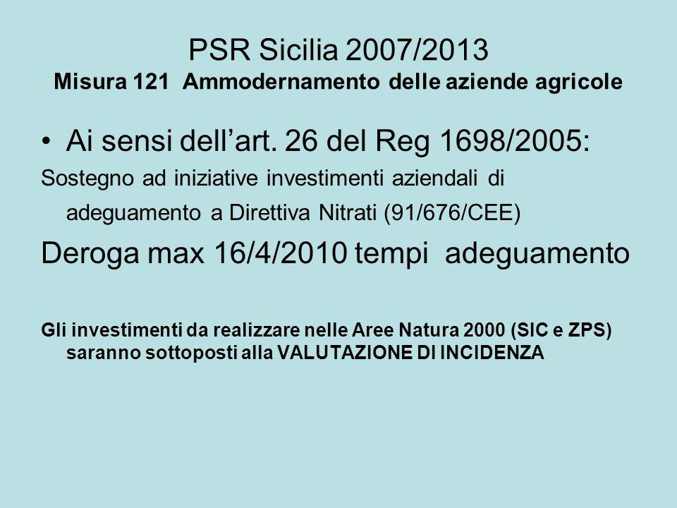 PSR Sicilia 2007/2013 Misura 121 Ammodernamento delle aziende agricole Ai sensi dellart. 26 del Reg 1698/2005: Sostegno ad iniziative investimenti azi
