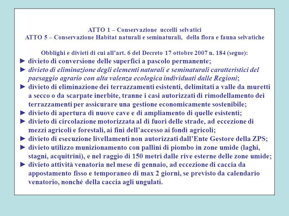 ATTO 1 – Conservazione uccelli selvatici ATTO 5 – Conservazione Habitat naturali e seminaturali, della flora e fauna selvatiche Obblighi e divieti di