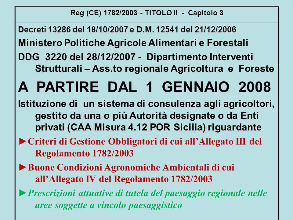 Reg (CE) 1782/2003 - TITOLO II - Capitolo 3 Decreti 13286 del 18/10/2007 e D.M. 12541 del 21/12/2006 Ministero Politiche Agricole Alimentari e Foresta