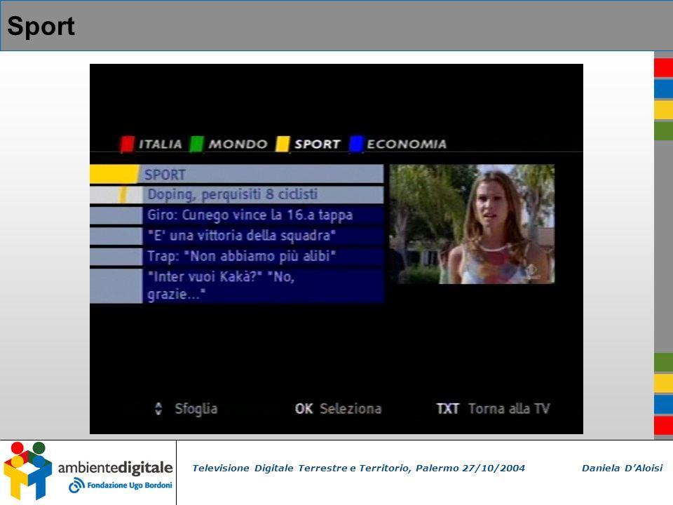 Televisione Digitale Terrestre e Territorio, Palermo 27/10/2004 Daniela DAloisi Sport