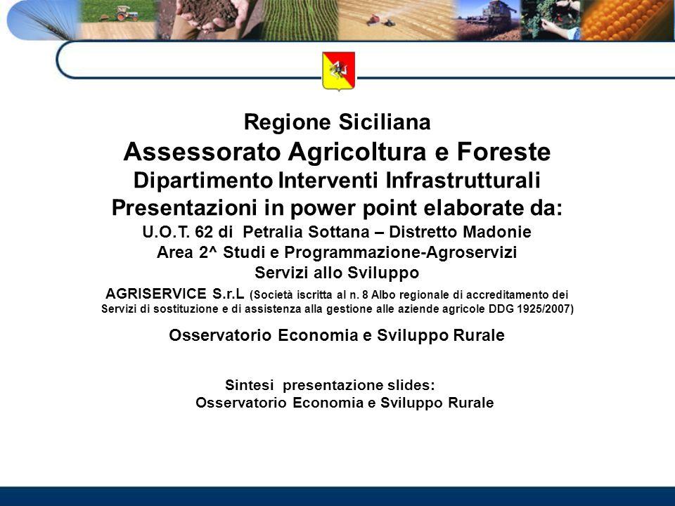 Regione Siciliana Assessorato Agricoltura e Foreste Dipartimento Interventi Infrastrutturali Presentazioni in power point elaborate da: U.O.T. 62 di P