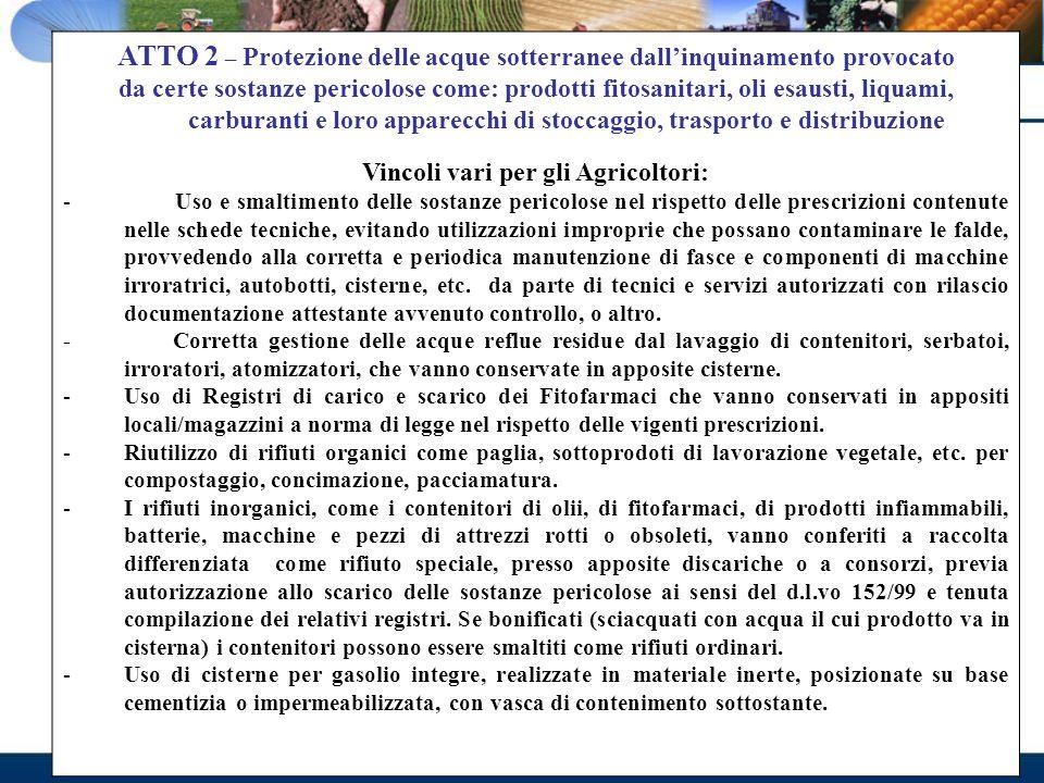 ATTO 2 – Protezione delle acque sotterranee dallinquinamento provocato da certe sostanze pericolose come: prodotti fitosanitari, oli esausti, liquami,