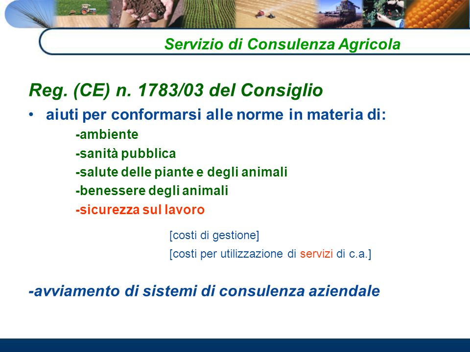 Reg. (CE) n. 1783/03 del Consiglio aiuti per conformarsi alle norme in materia di: -ambiente -sanità pubblica -salute delle piante e degli animali -be