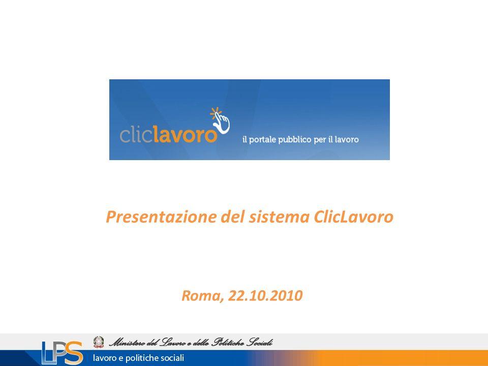 Roma, 22.10.2010 Presentazione del sistema ClicLavoro