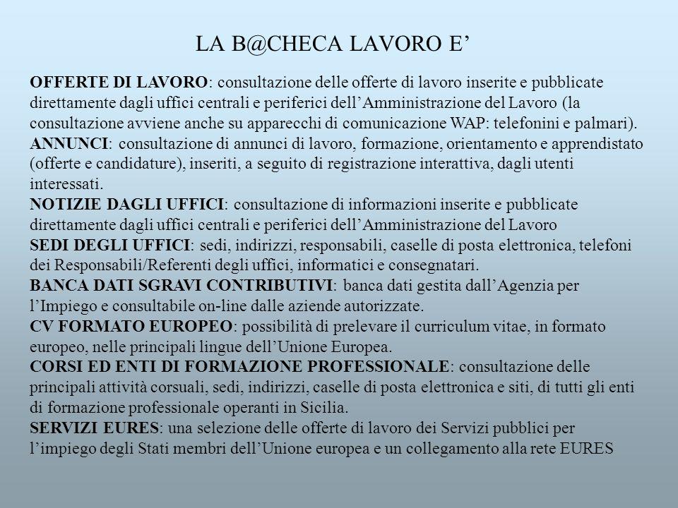 LA B@CHECA LAVORO E OFFERTE DI LAVORO: consultazione delle offerte di lavoro inserite e pubblicate direttamente dagli uffici centrali e periferici del