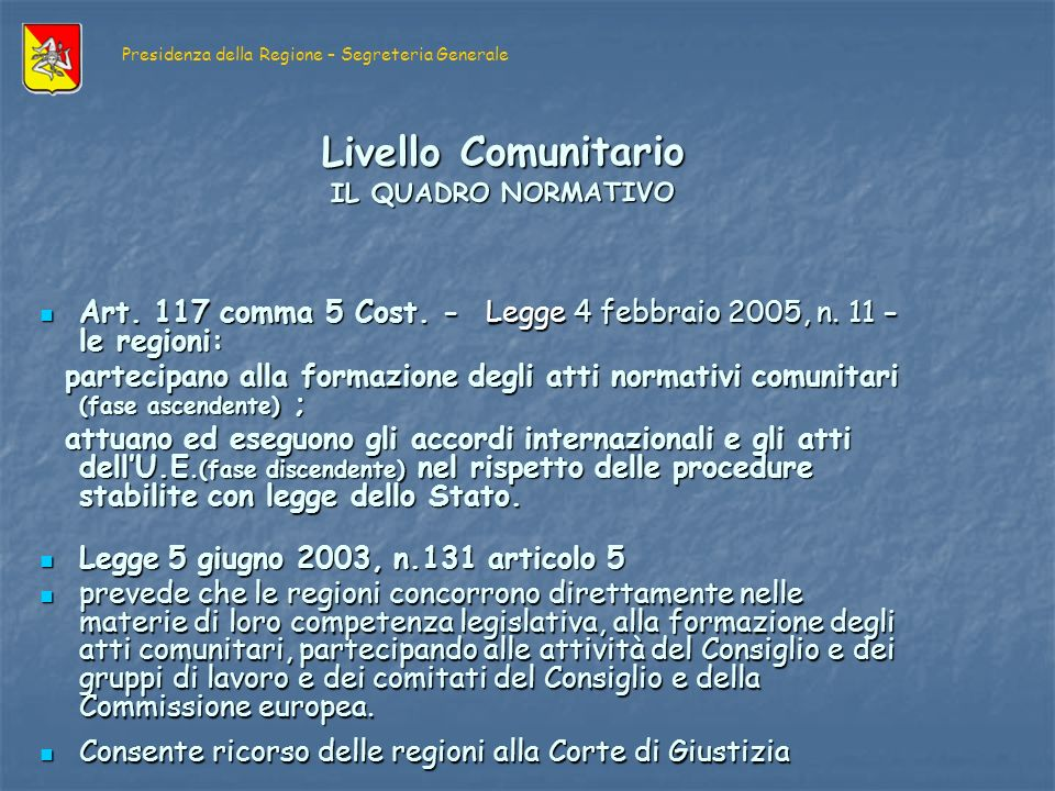 Art. 117 comma 5 Cost. - Legge 4 febbraio 2005, n.
