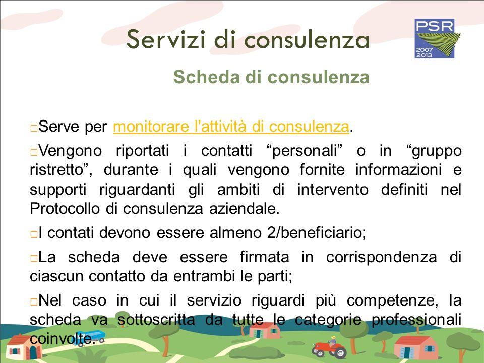 Servizi di consulenza Scheda di consulenza Serve per monitorare l'attività di consulenza. Vengono riportati i contatti personali o in gruppo ristretto