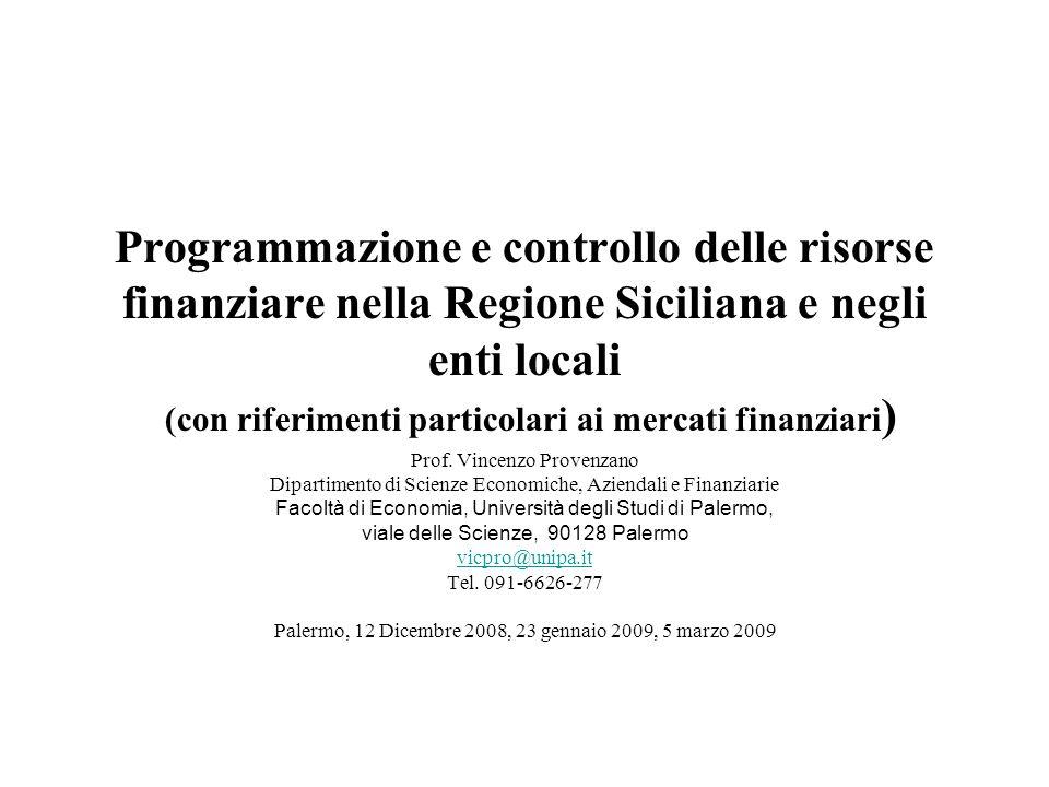 Programmazione e controllo delle risorse finanziare nella Regione Siciliana e negli enti locali (con riferimenti particolari ai mercati finanziari ) P