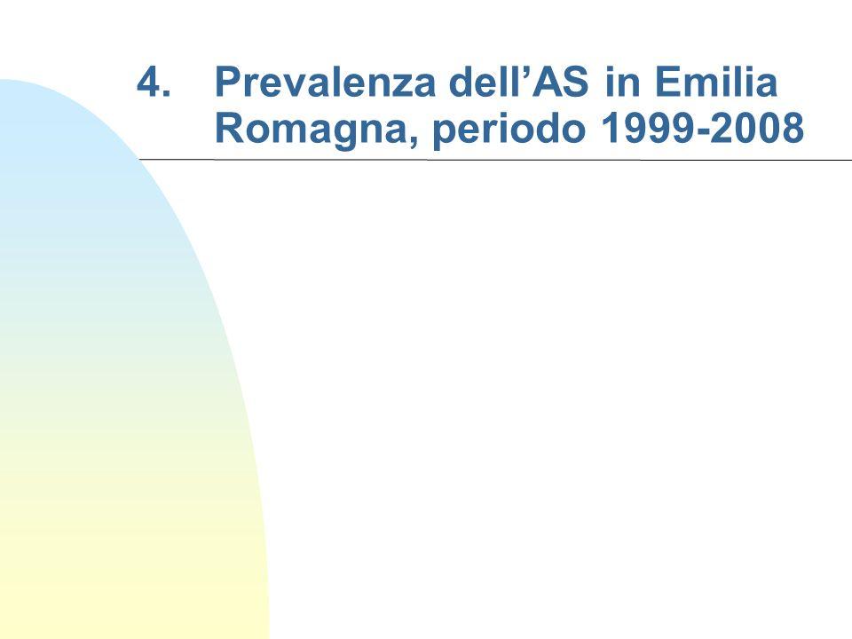 4. Prevalenza dellAS in Emilia Romagna, periodo 1999-2008