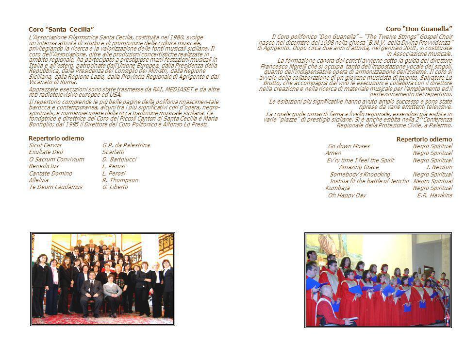Coro Santa Cecilia LAssociazione Filarmonica Santa Cecilia, costituita nel 1980, svolge unintensa attività di studio e di promozione della cultura musicale, privilegiando la ricerca e la valorizzazione delle fonti musicali siciliane.