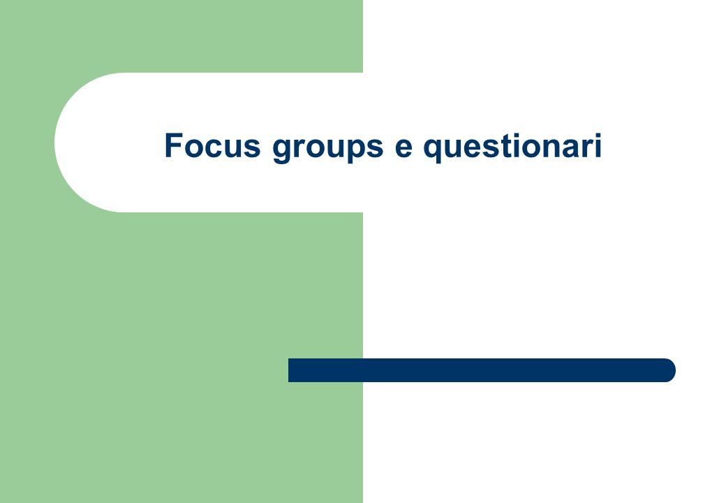Il focus group è una tecnica di rilevazione utilizzabile per svolgere consultazioni.