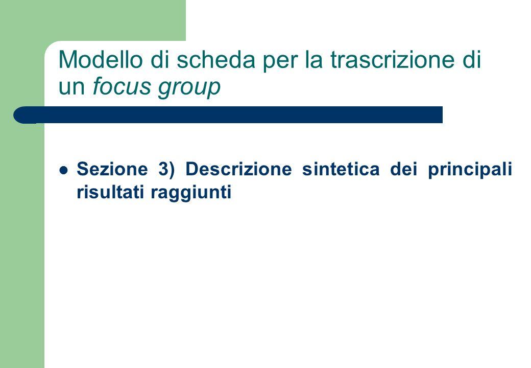 Indicazioni per lanalisi 1) Lunità di analisi è lintero gruppo, non i singoli partecipanti.