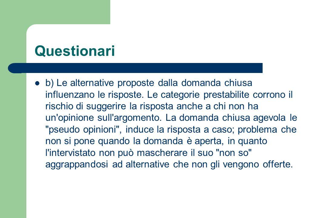 Questionari c) Le risposte offerte non hanno un uguale significato per tutti.
