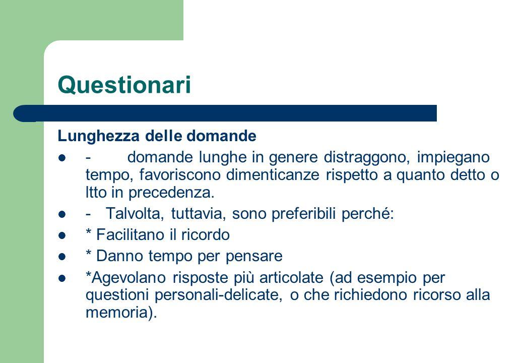 Questionari Alternative di risposta - Non possono essere troppo numerose (di norma non + di 5).