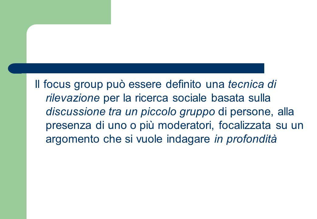 Il focus group si differenzia dallintervista individuale per la presenza di un gruppo di partecipanti.