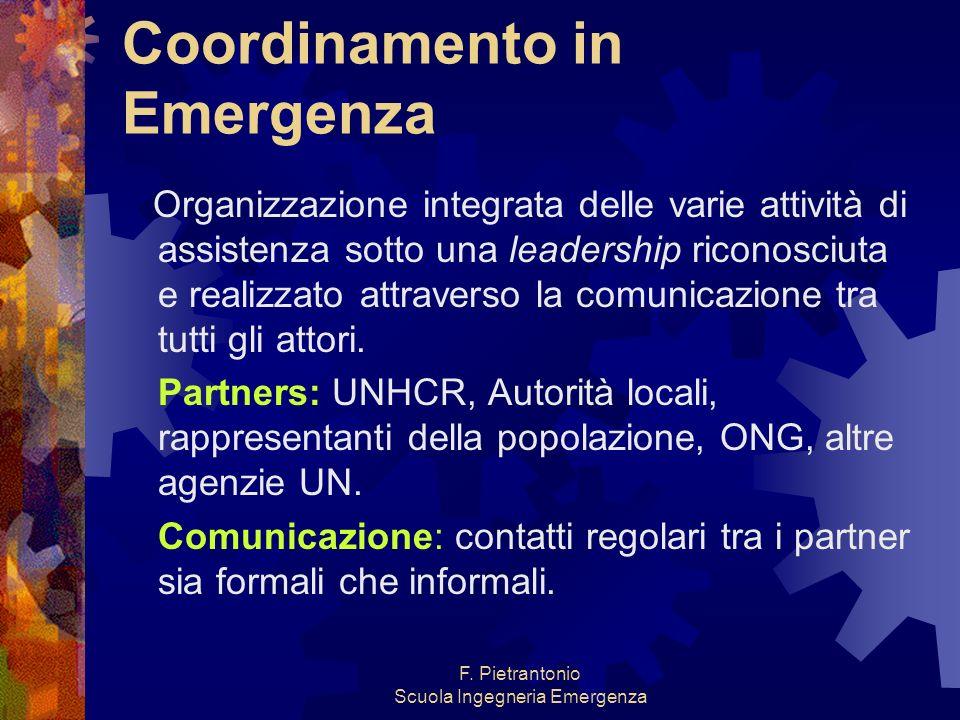 F. Pietrantonio Scuola Ingegneria Emergenza Coordinamento in Emergenza Organizzazione integrata delle varie attività di assistenza sotto una leadershi