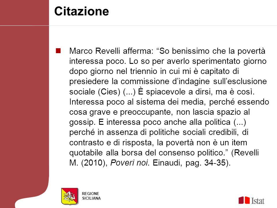 REGIONE SICILIANA Citazione Marco Revelli afferma: So benissimo che la povertà interessa poco.